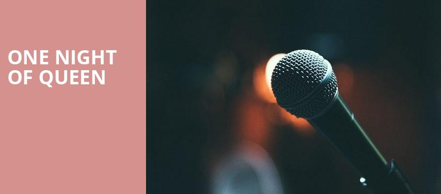 One Night of Queen, State Theatre, Easton