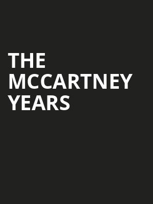 The McCartney Years, State Theatre, Easton